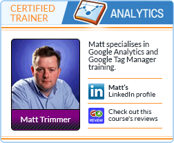 Google Analytics - Certified Trainer - Matt Trimmer